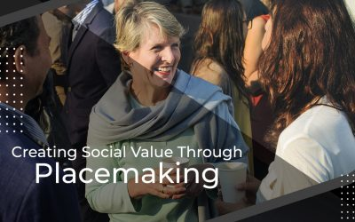 Creating Social Value Through Placemaking